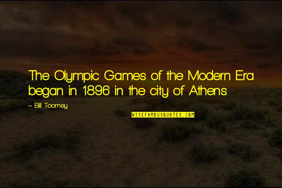 Toomey Quotes By Bill Toomey: The Olympic Games of the Modern Era began