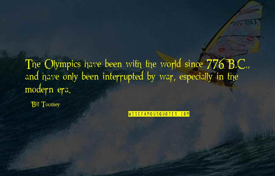 Toomey Quotes By Bill Toomey: The Olympics have been with the world since