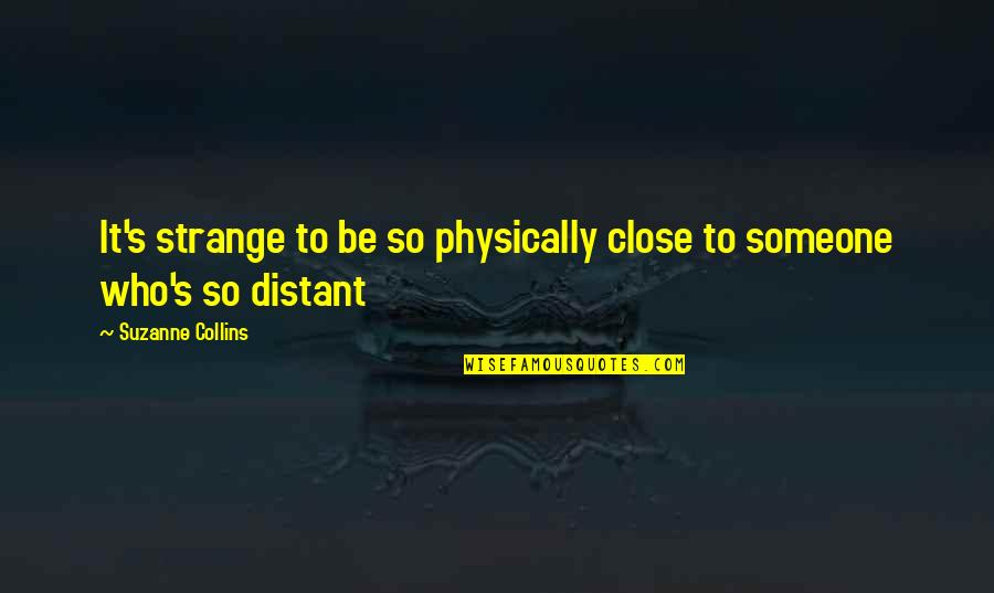 Toot And Puddle Book Quotes By Suzanne Collins: It's strange to be so physically close to