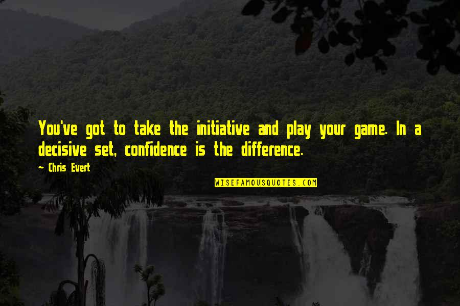 Top 10 Bill Brasky Quotes By Chris Evert: You've got to take the initiative and play