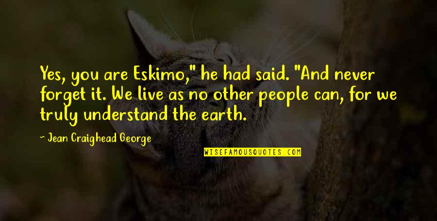 """Top 10 Wookie Quotes By Jean Craighead George: Yes, you are Eskimo,"""" he had said. """"And"""