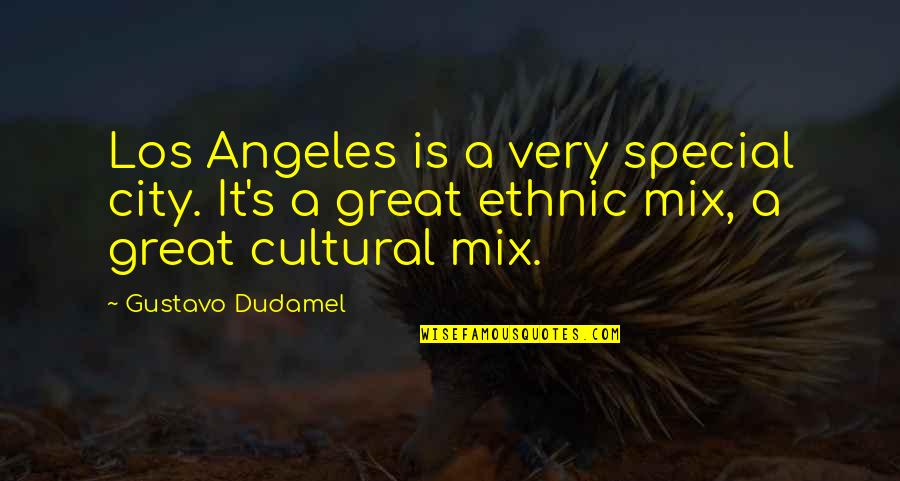 Top 5 Funniest Movie Quotes By Gustavo Dudamel: Los Angeles is a very special city. It's