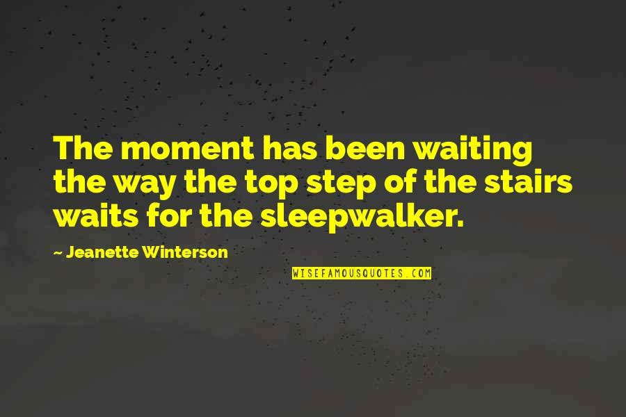 Top Of Quotes By Jeanette Winterson: The moment has been waiting the way the