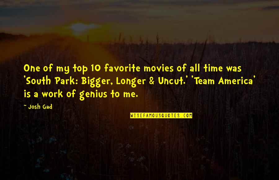 Top Of Quotes By Josh Gad: One of my top 10 favorite movies of