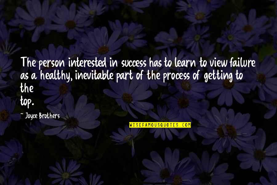 Top Of Quotes By Joyce Brothers: The person interested in success has to learn