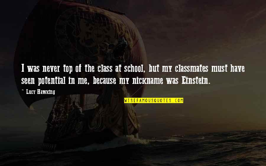 Top Of The Class Quotes By Lucy Hawking: I was never top of the class at