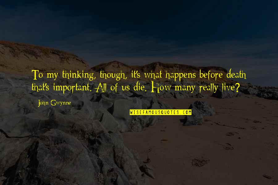Top Sport Inspirational Quotes By John Gwynne: To my thinking, though, it's what happens before