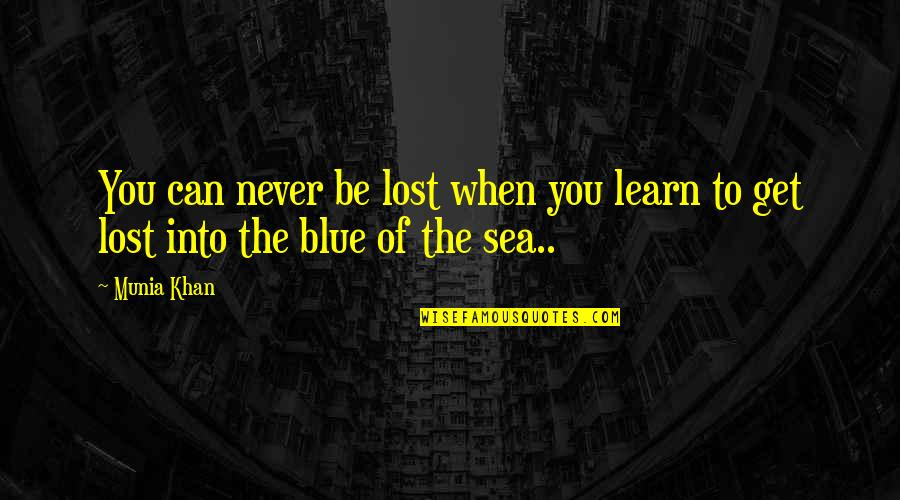 Top Sport Inspirational Quotes By Munia Khan: You can never be lost when you learn