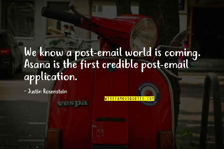 Top Thinkers Quotes By Justin Rosenstein: We know a post-email world is coming. Asana