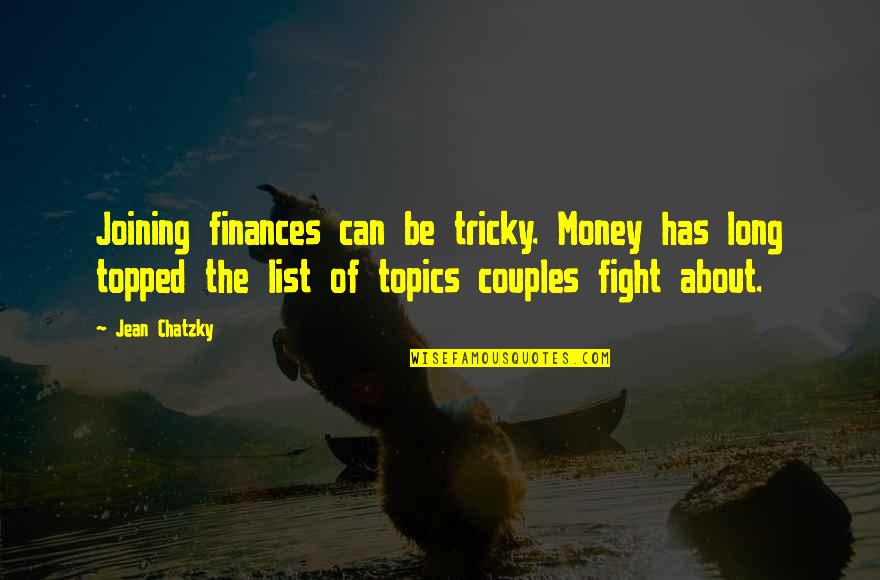 Topped Quotes By Jean Chatzky: Joining finances can be tricky. Money has long