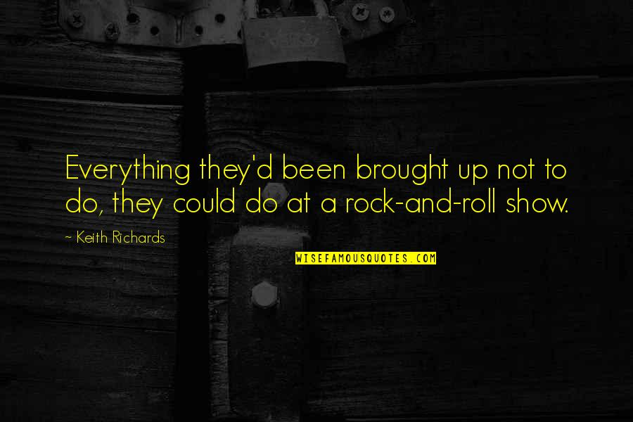 Topped Quotes By Keith Richards: Everything they'd been brought up not to do,