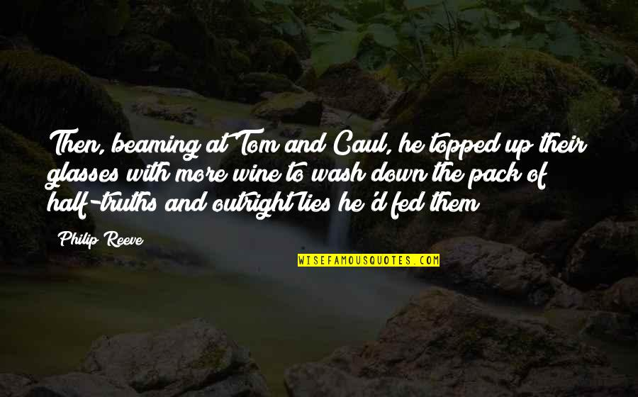 Topped Quotes By Philip Reeve: Then, beaming at Tom and Caul, he topped