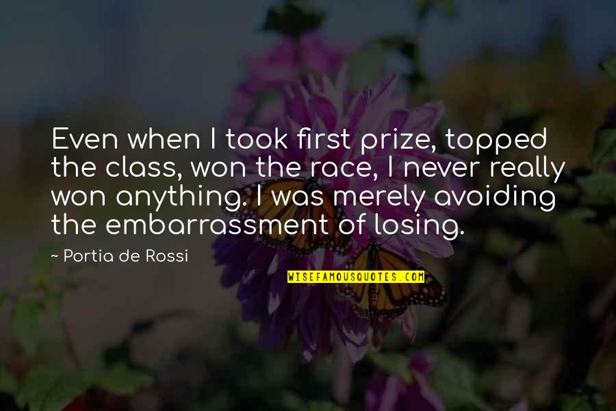 Topped Quotes By Portia De Rossi: Even when I took first prize, topped the