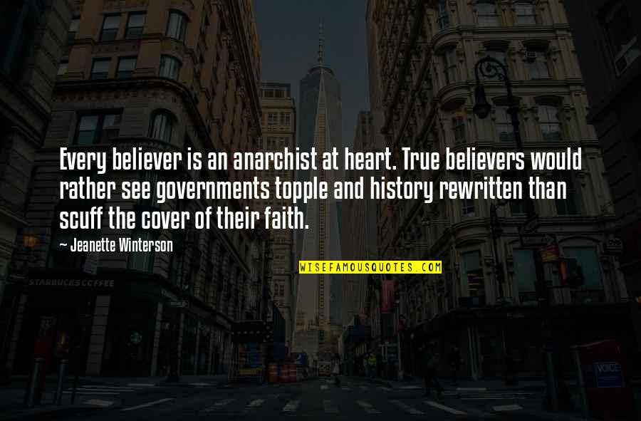 Topple Quotes By Jeanette Winterson: Every believer is an anarchist at heart. True