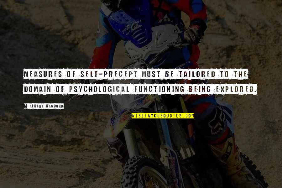 Toques With Quotes By Albert Bandura: Measures of self-precept must be tailored to the