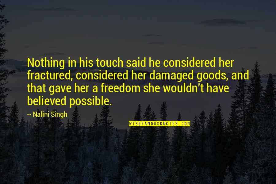 Toques With Quotes By Nalini Singh: Nothing in his touch said he considered her