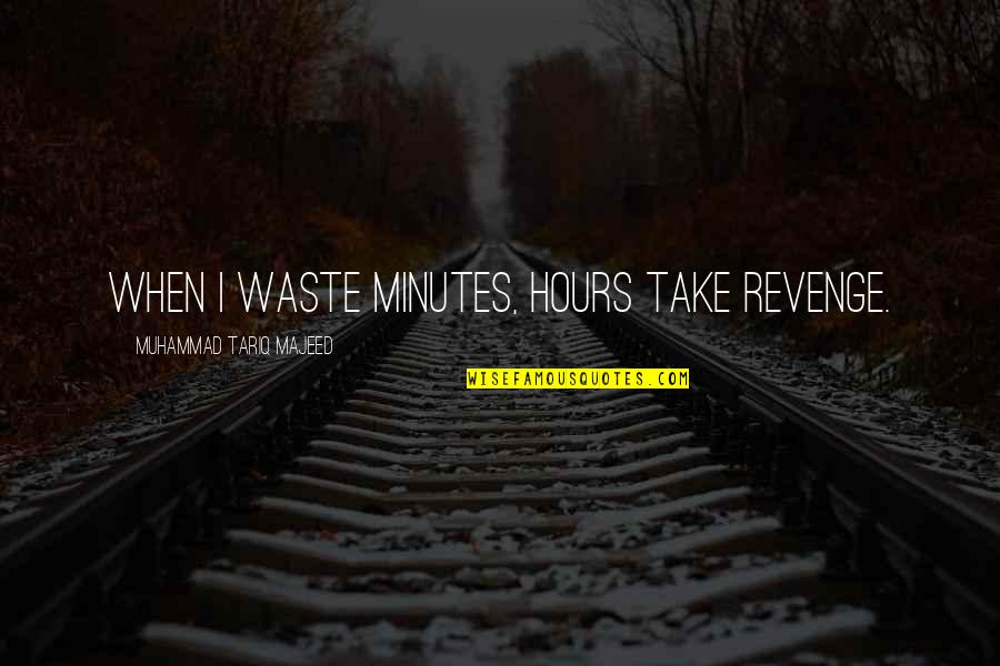Toronto Star Stock Quotes By Muhammad Tariq Majeed: When I waste minutes, hours take revenge.