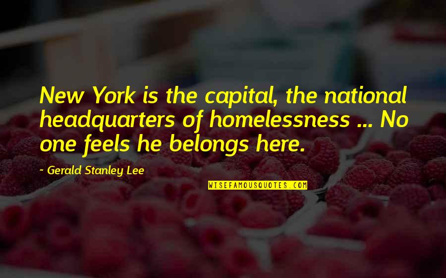 Torture Garden Quotes By Gerald Stanley Lee: New York is the capital, the national headquarters