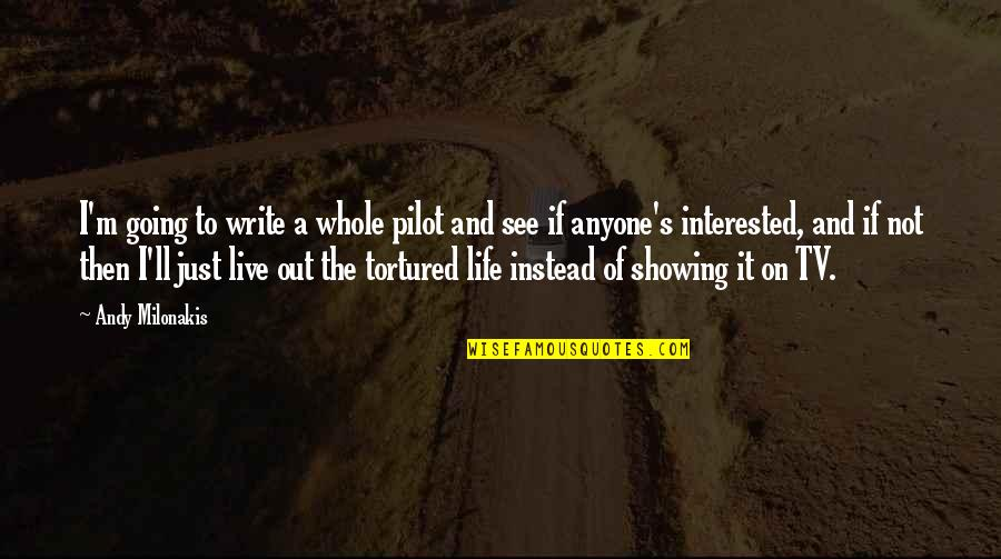 Tortured's Quotes By Andy Milonakis: I'm going to write a whole pilot and