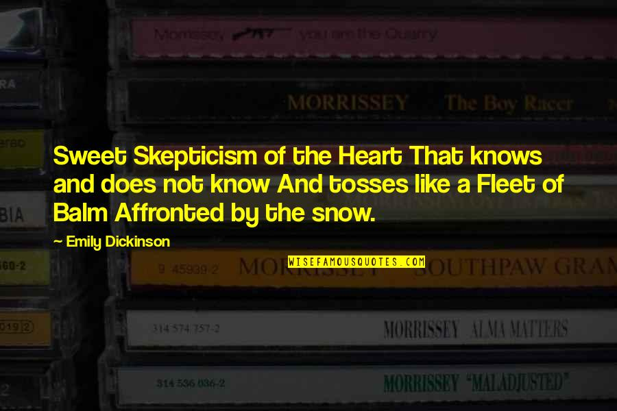 Tosses Quotes By Emily Dickinson: Sweet Skepticism of the Heart That knows and
