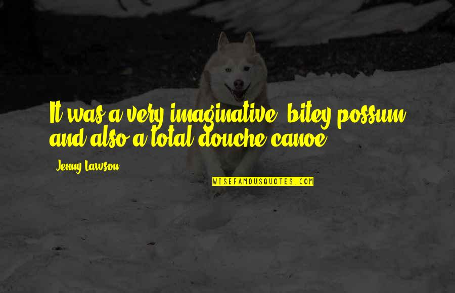 Total Quotes By Jenny Lawson: It was a very imaginative, bitey possum and