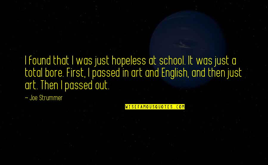 Total Quotes By Joe Strummer: I found that I was just hopeless at