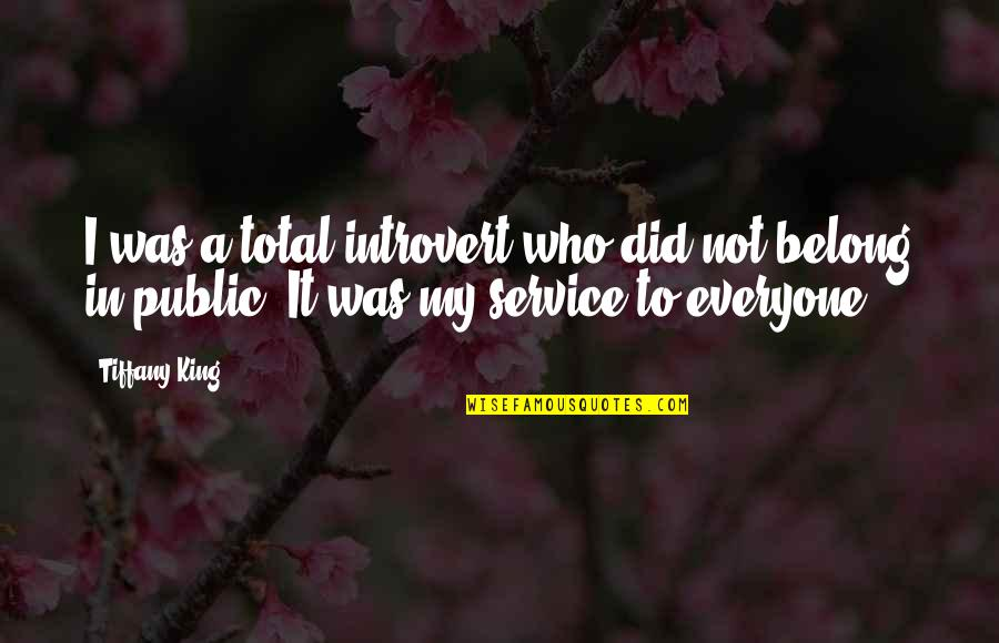 Total Quotes By Tiffany King: I was a total introvert who did not