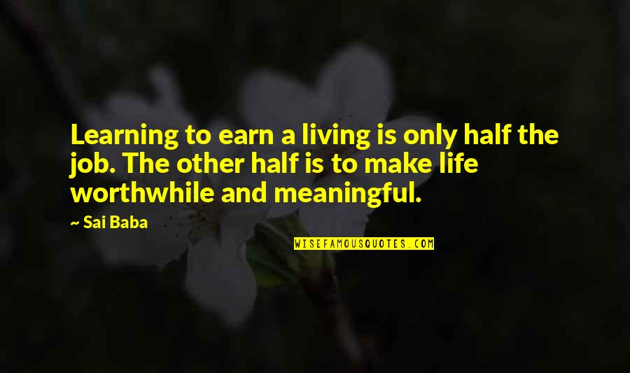 Totalling Quotes By Sai Baba: Learning to earn a living is only half