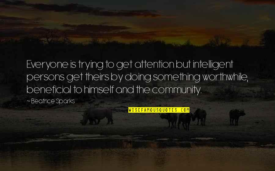 To'the Quotes By Beatrice Sparks: Everyone is trying to get attention but intelligent