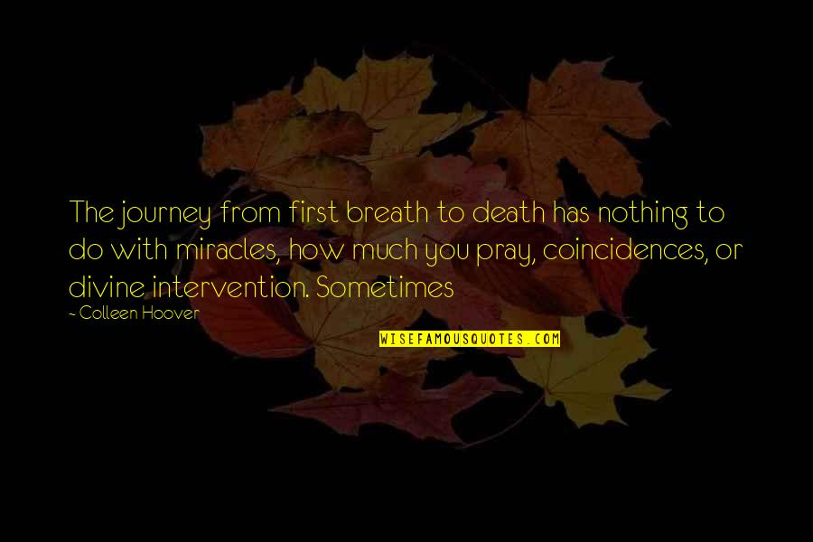 To'the Quotes By Colleen Hoover: The journey from first breath to death has