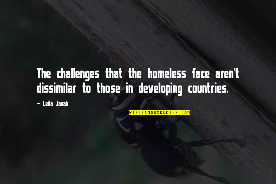 To'the Quotes By Leila Janah: The challenges that the homeless face aren't dissimilar