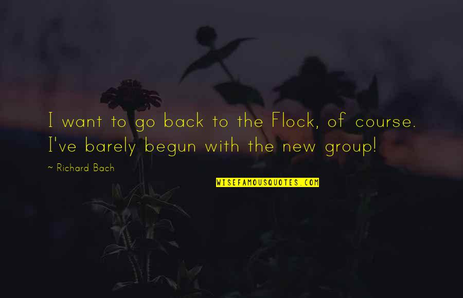 To'the Quotes By Richard Bach: I want to go back to the Flock,
