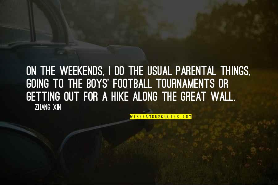 To'the Quotes By Zhang Xin: On the weekends, I do the usual parental
