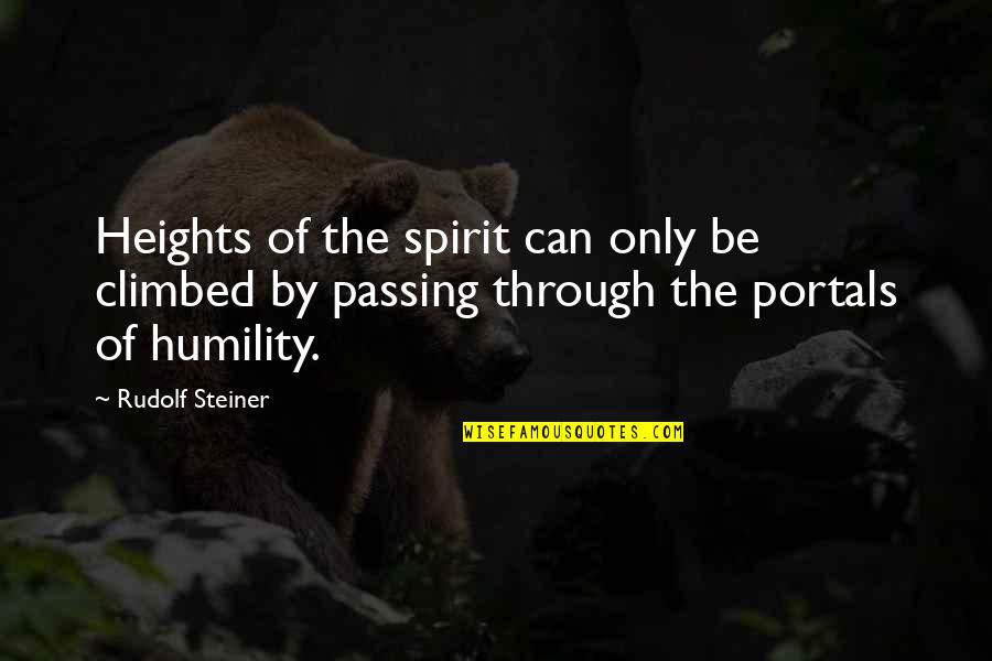 Tottered Quotes By Rudolf Steiner: Heights of the spirit can only be climbed