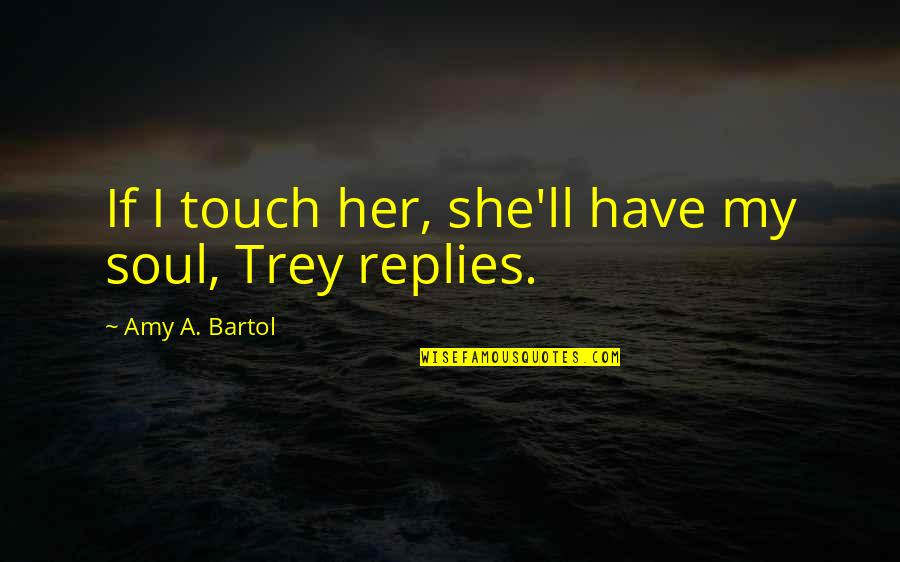 Touch Your Soul Quotes Top 80 Famous Quotes About Touch Your Soul