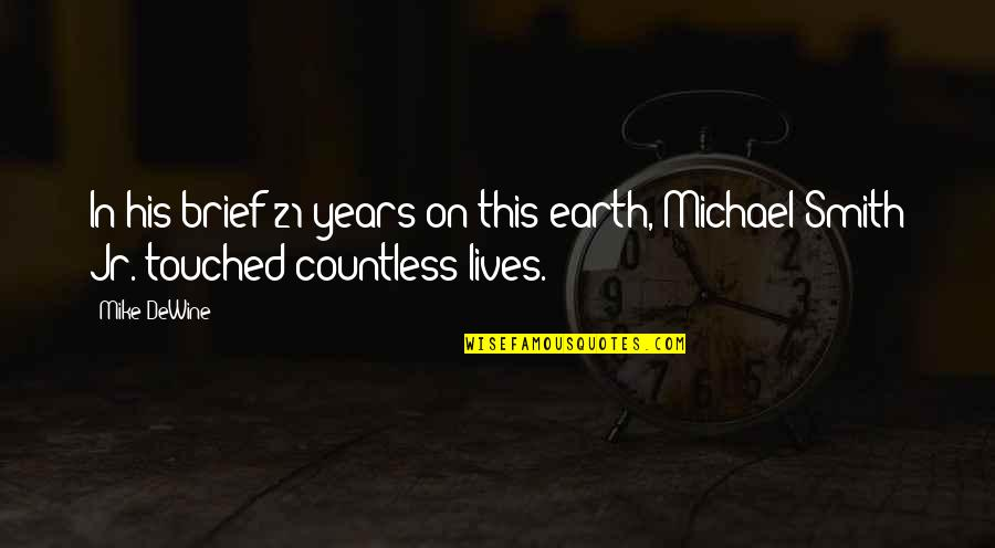 Touched Our Lives Quotes By Mike DeWine: In his brief 21 years on this earth,