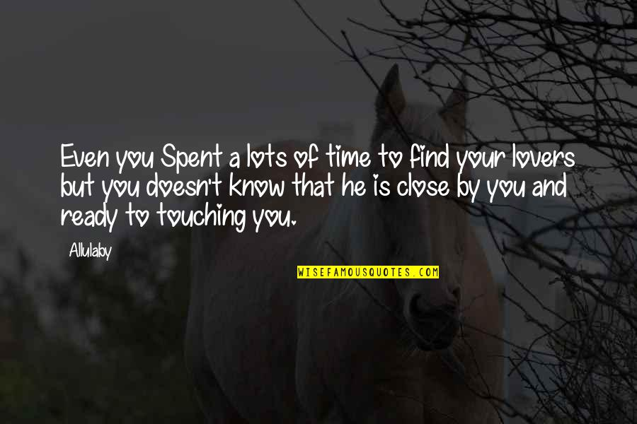 Touching Quotes By Allulaby: Even you Spent a lots of time to