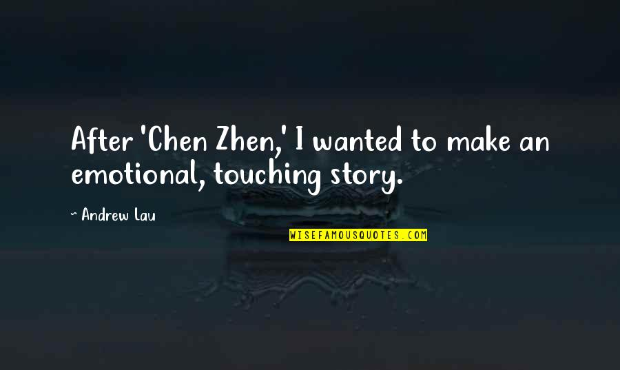 Touching Quotes By Andrew Lau: After 'Chen Zhen,' I wanted to make an