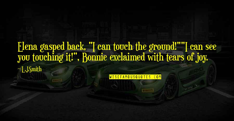 """Touching Quotes By L.J.Smith: Elena gasped back, """"I can touch the ground!""""""""I"""