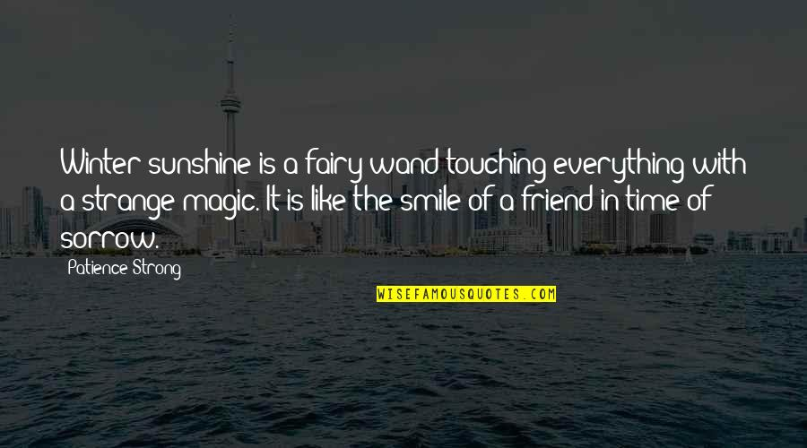Touching Quotes By Patience Strong: Winter sunshine is a fairy wand touching everything