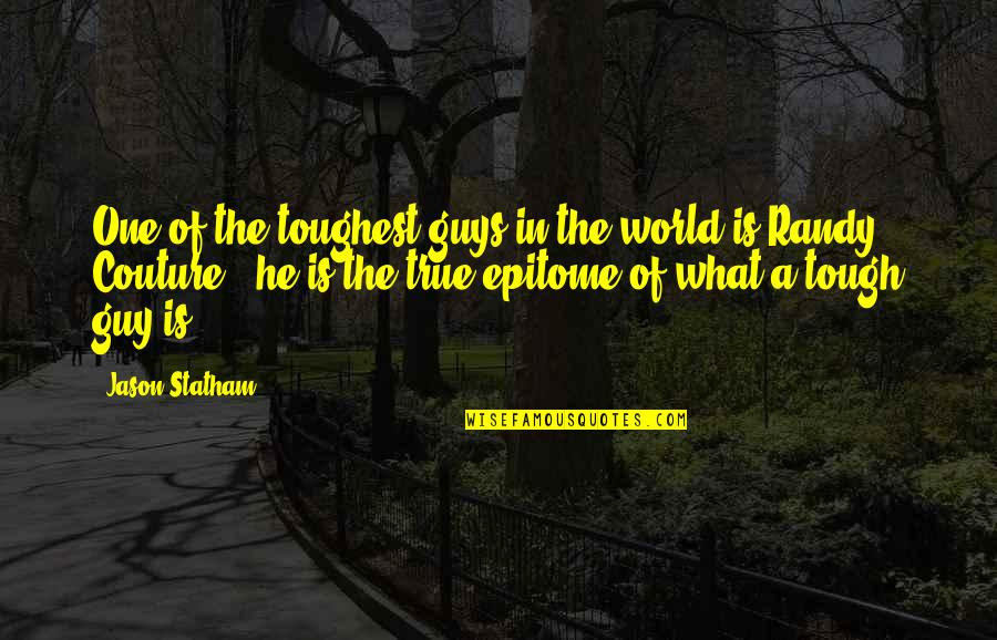 Tough One Quotes By Jason Statham: One of the toughest guys in the world