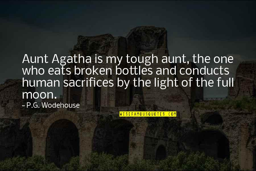 Tough One Quotes By P.G. Wodehouse: Aunt Agatha is my tough aunt, the one