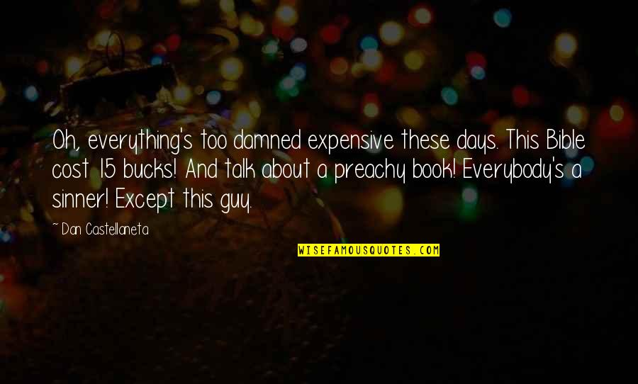 Tough Situations In Life Quotes By Dan Castellaneta: Oh, everything's too damned expensive these days. This