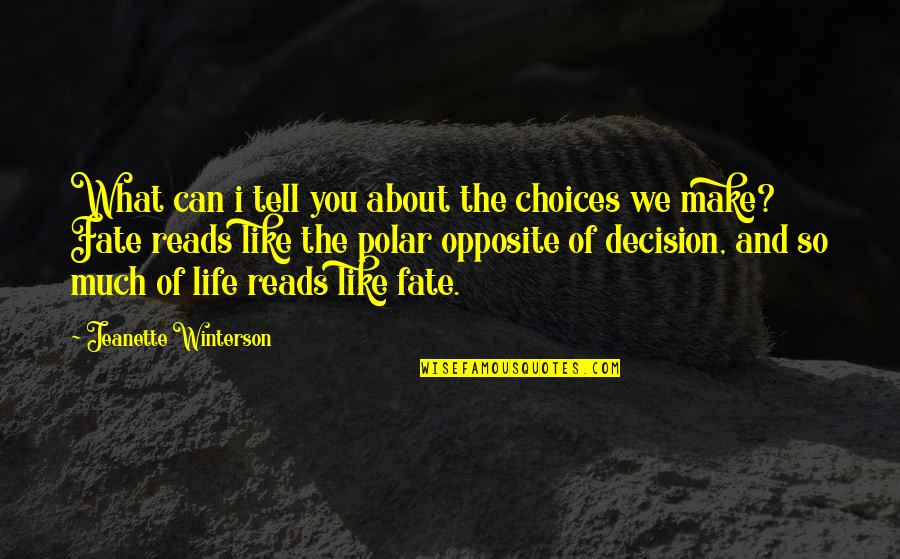 Tough Situations In Life Quotes By Jeanette Winterson: What can i tell you about the choices