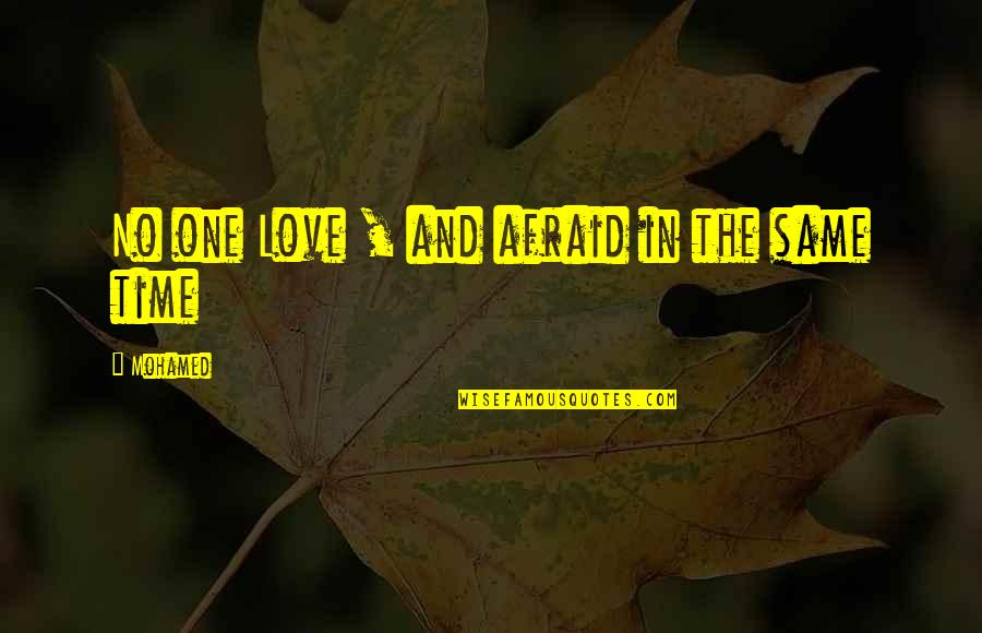 Tough Situations In Life Quotes By Mohamed: No one Love , and afraid in the