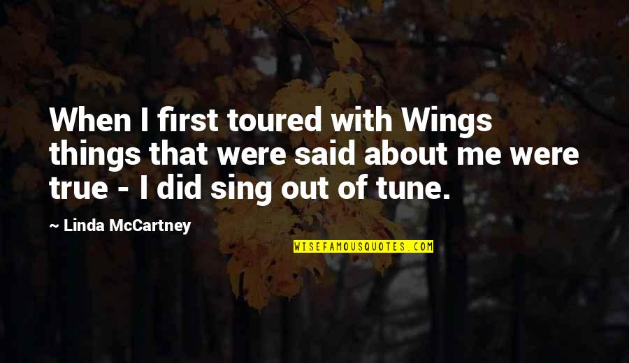 Toured Quotes By Linda McCartney: When I first toured with Wings things that