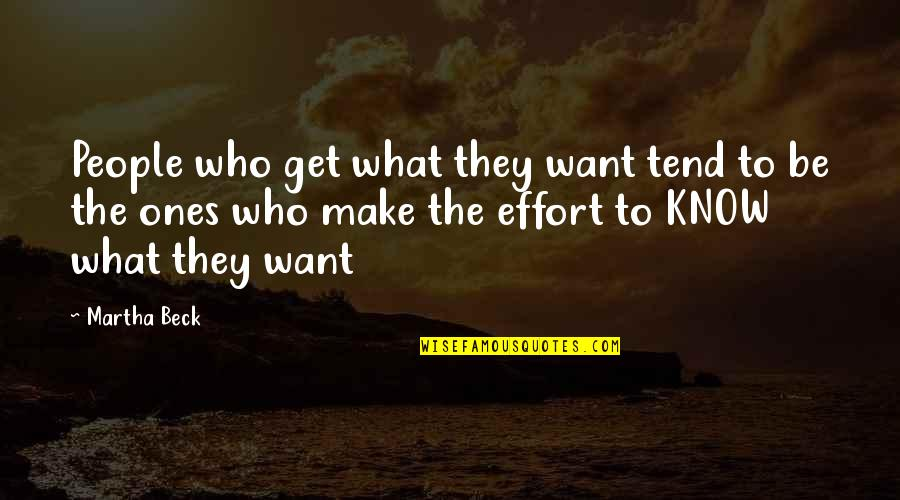 Tow Mater Quotes By Martha Beck: People who get what they want tend to