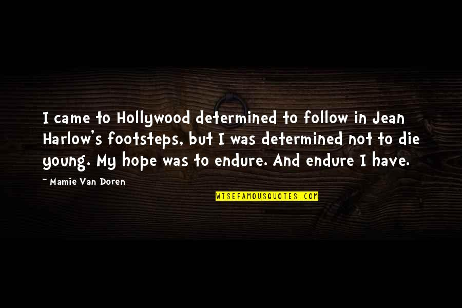 Towed Quotes By Mamie Van Doren: I came to Hollywood determined to follow in