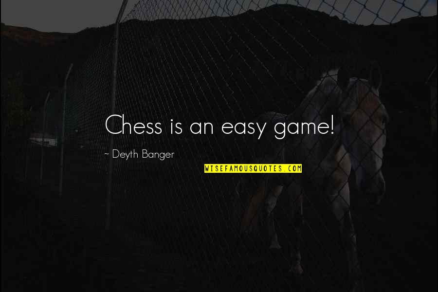 Tower Heist Slide Quotes By Deyth Banger: Chess is an easy game!