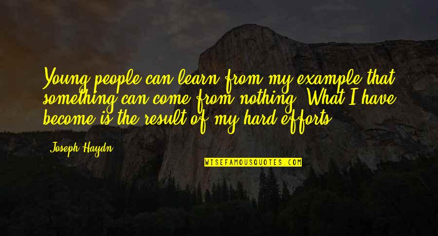 Town Planners Quotes By Joseph Haydn: Young people can learn from my example that